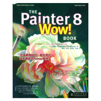 THE Painter8Wow Book(附光盘)/电脑平面设计系列(THE Painter 8 Wow! Book)